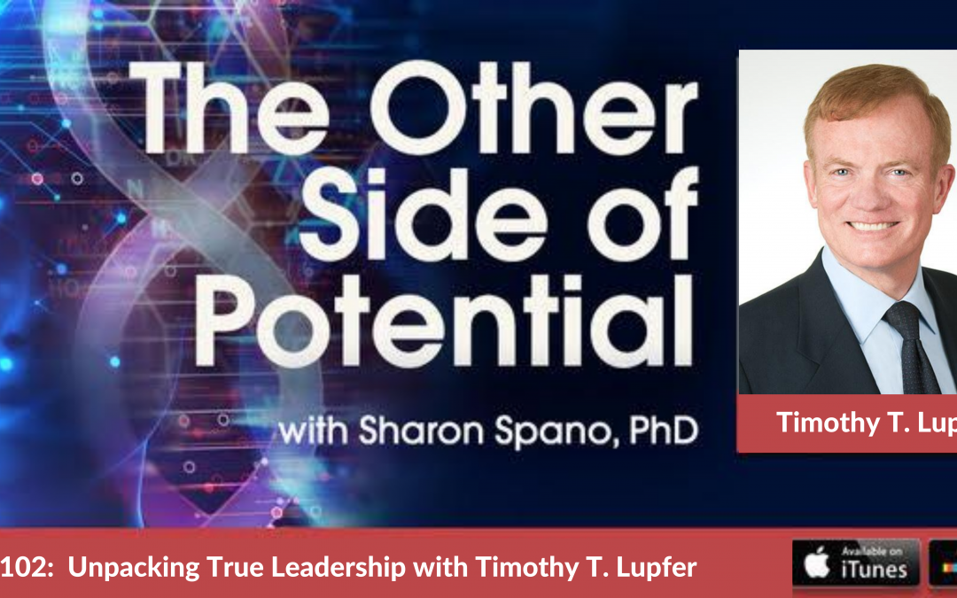 Unpacking True Leadership with Timothy T. Lupfer, Author, Speaker, and Consultant