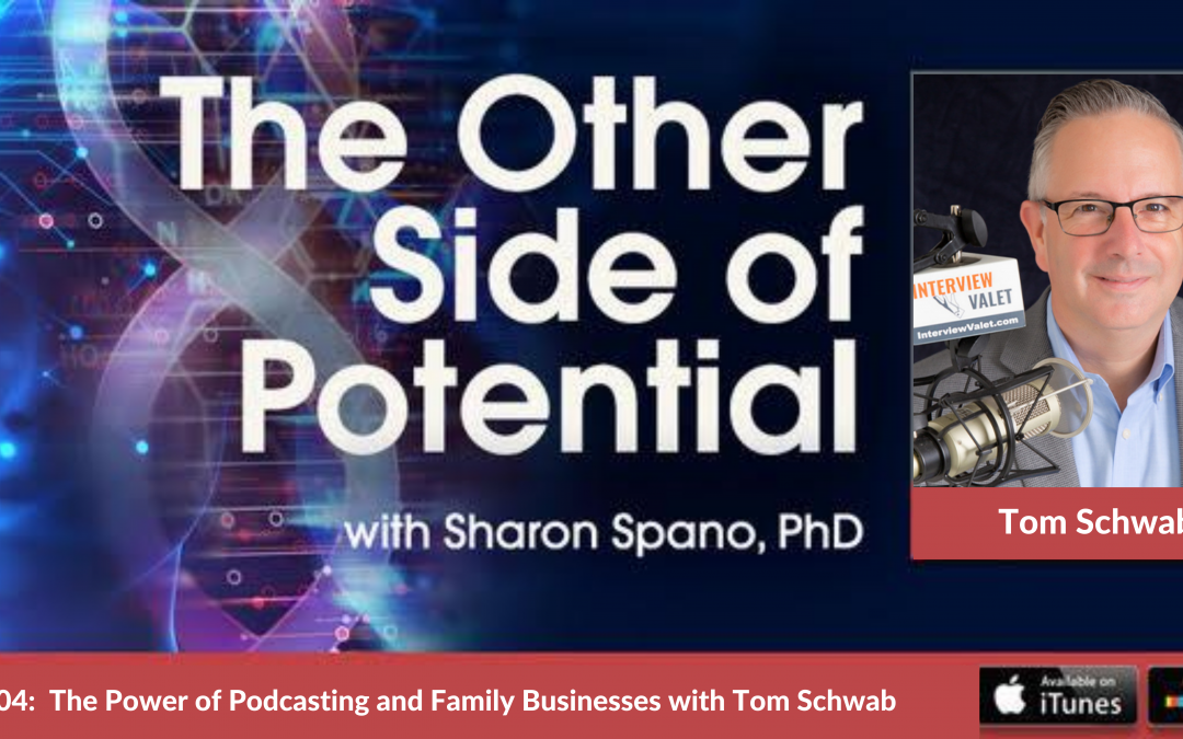 The Power of Podcasting and Family Businesses with Tom Schwab from Interview Valet