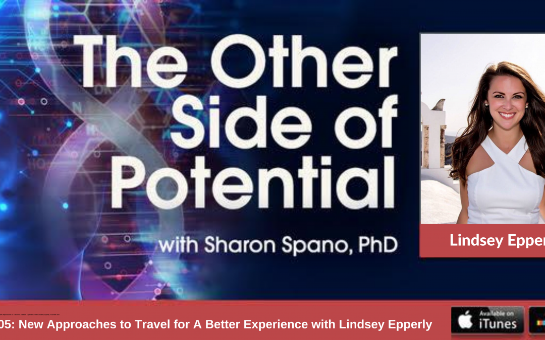 New Approaches to Travel for A Better Experience with Lindsey Epperly, Founder and CEO of Epperly Travel
