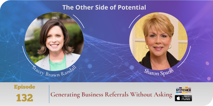 Generating Business Referrals Without Asking with Stacey Brown Randall