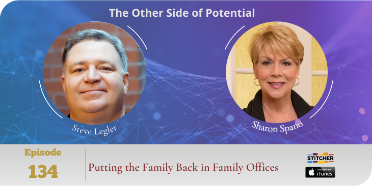 Putting the Family Back in Family Offices with Steve Legler, Family Legacy Guide
