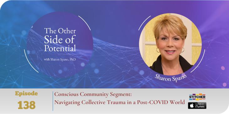 Conscious Community Segment: Navigating Collective Trauma in a Post-COVID World