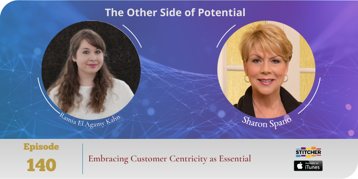 Embracing Customer Centricity as Essential with Ramia El Agamy Khan