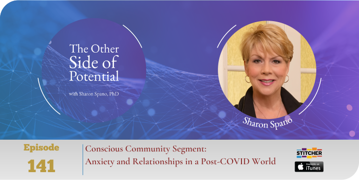 Conscious Community Segment: Anxiety and Relationships in a Post-COVID World