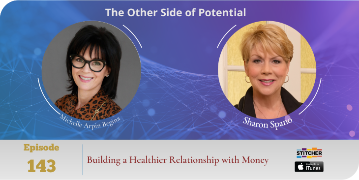 Developing a Healthier Relationship with Money, with Michelle Arpin Begina
