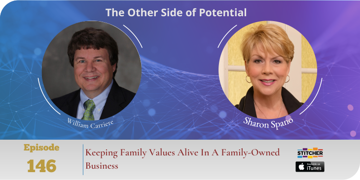 Keeping Family Values Alive In A Family-Owned Business with Bill Carriere