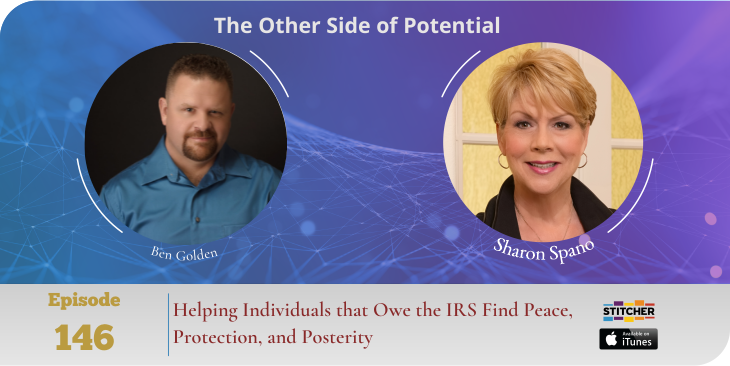 Helping Individuals that Owe the IRS Find Peace, Protection, and Posterity with Ben Golden