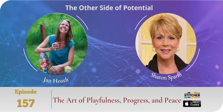 The Art of Playfulness, Progress, and Peace with Jan Hoath